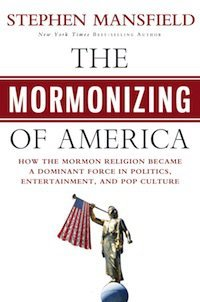 The Mormonizing of America