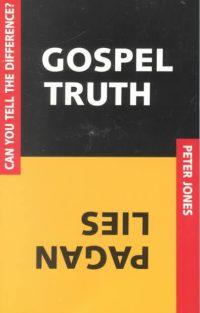 Book Review: Gospel Truth / Pagan Lies