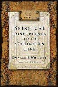 Book Review – Spiritual Disciplines For The Christian Life