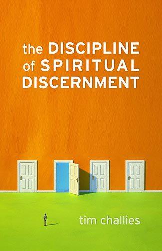 The Discipline of Spiritual Discernment