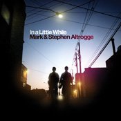 Mark and Stephen Altrogge - In a Little While