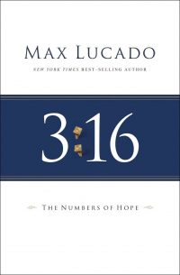 3:16: The Numbers of Hope by Max Lucado