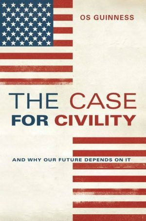 """The Case for Civility"" by Os Guinness"