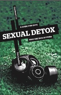 Sexual Detox a Guide for Guys Who Are Sick of Porn