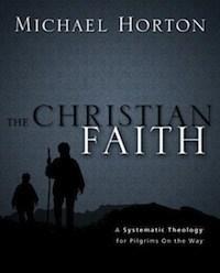 The Christian Faith Michael Horton