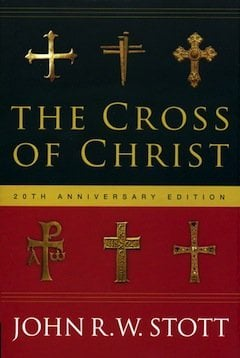 The Cross of Christ Stott