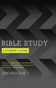 Bible Study A Student's Guide