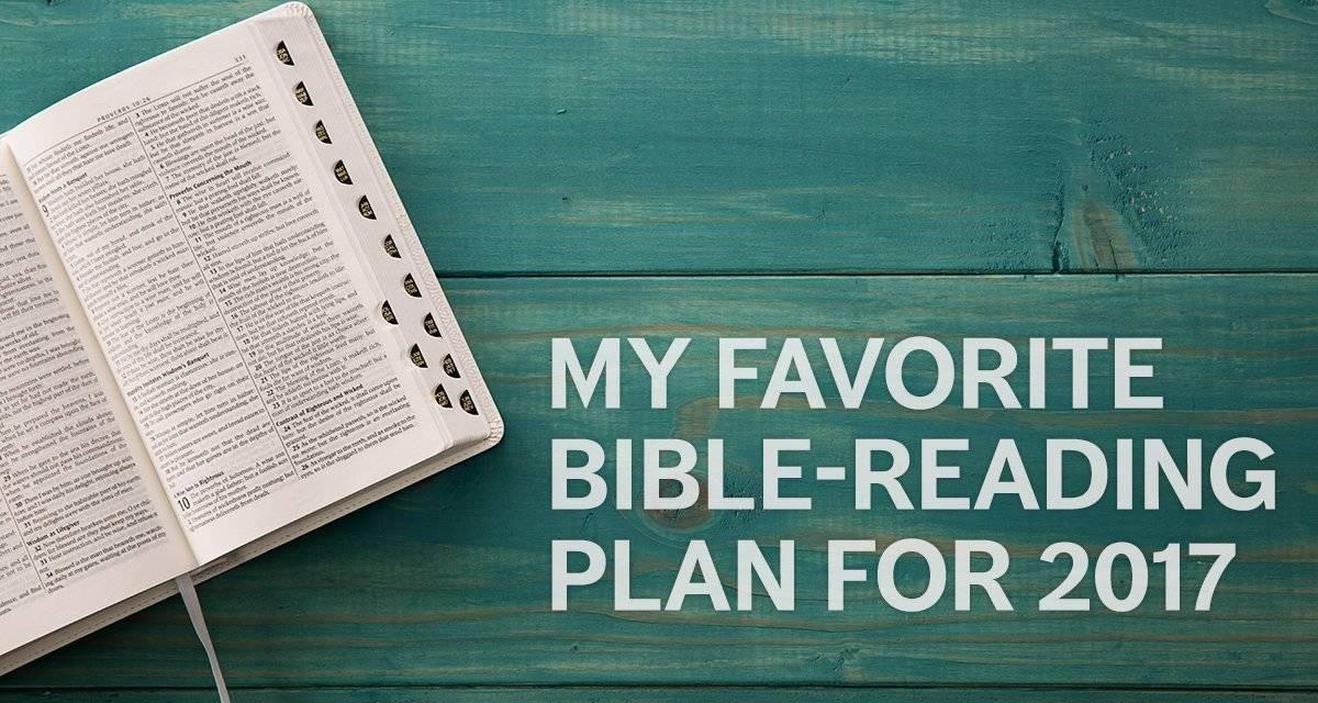 My Favorite Bible-Reading Plan for 2017 - Tim Challies