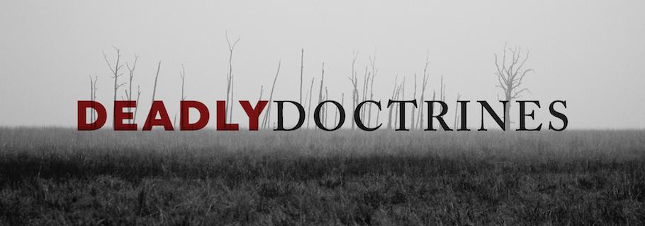 False Teachers and Deadly Doctrines