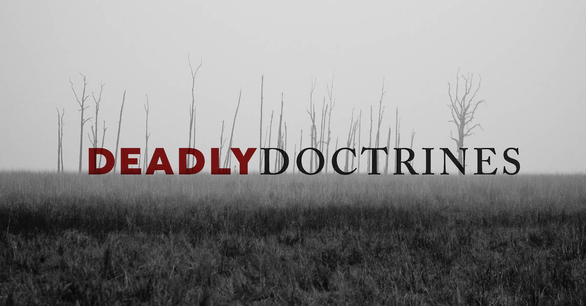 False Teachers and Deadly Doctrines