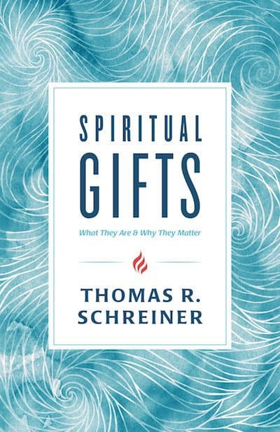 Spiritual Gifts: What they Are and Why they Matter