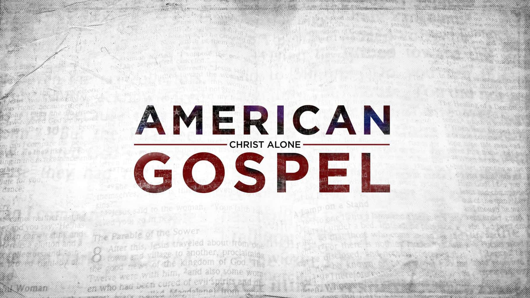 American Gospel | Tim Challies