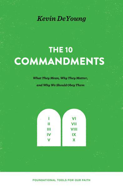 Kevin DeYoung's Ten Commandments