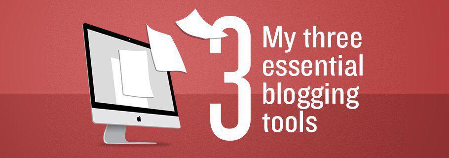 My Three Essential Writing Tools