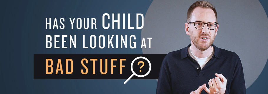 Has Your Child Been Looking at Bad Stuff Online?