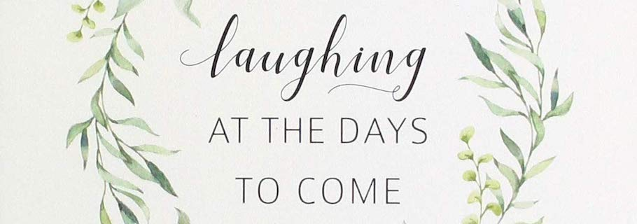 Laughing at the Days to Come