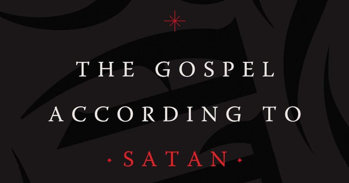 The Gospel According to Satan - Tim Challies