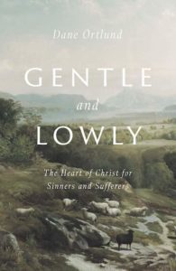 Gentle and Lowly