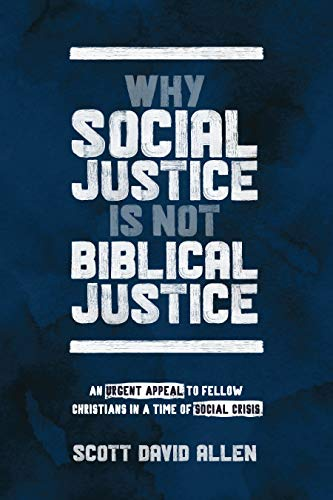 Why Social Justice Is Not Biblical Justice