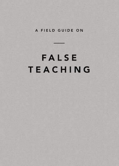 A Field Guide on False Teaching