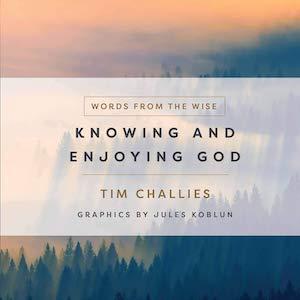 Knowing and Enjoying God