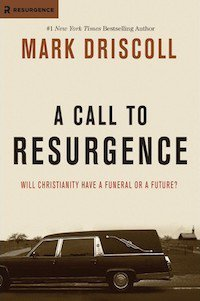 Mark Driscoll's Call to Resurgence
