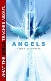 Book Review – What The Bible Teaches About Angels