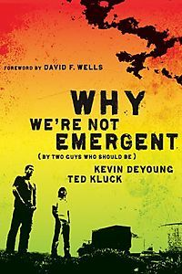 Book Review – Why We're Not Emergent (By Two Guys Who Should Be)