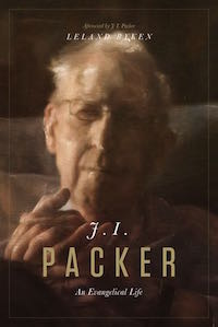 J.I. Packer: An Evangelical Life