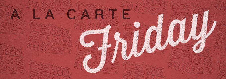 A La Carte (February 21)