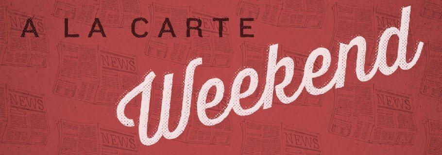 Weekend A La Carte (May 18)