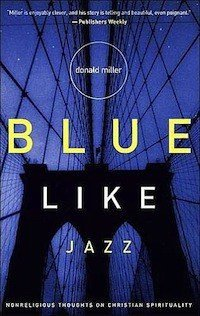 Book Review – Blue Like Jazz