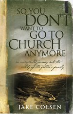 Book Review – So You Don't Want to Go to Church Anymore