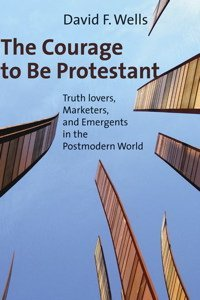 Book Review – The Courage To Be Protestant