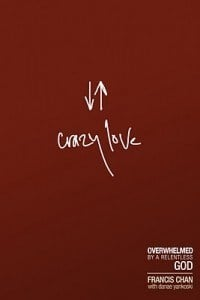 "Book Review – ""Crazy Love"" by Francis Chan"