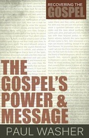 Gospels Power and Message Paul Washer