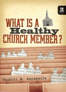Book Review – What Is A Healthy Church Member?