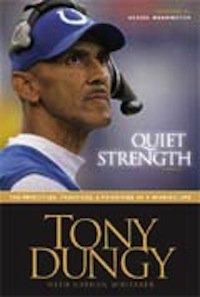 Tony Dungy – Quiet Strength