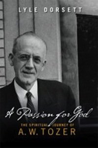 A.W. Tozer: A Passion for God