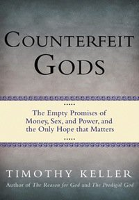 "Book Review – ""Counterfeit Gods"" by Tim Keller"