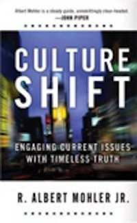 """Culture Shift"" by Dr. Albert Mohler"