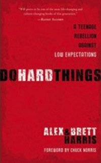 "Book Review – ""Do Hard Things"" by Alex & Brett Harris"