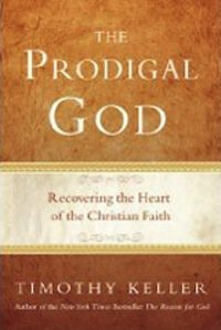 Book Review – The Prodigal God by Tim Keller