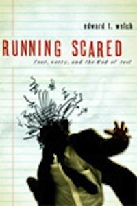 Running Scared: Fear, Worry and the Rest of God