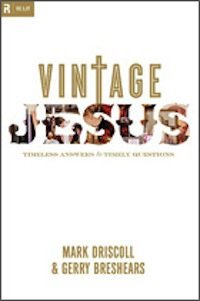 "Book Review – ""Vintage Jesus"" by Mark Driscoll"