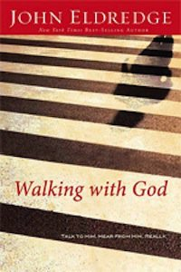 "Book Review – ""Walking with God"" by John Eldredge"
