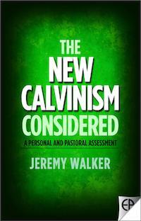 Considering the New Calvinism
