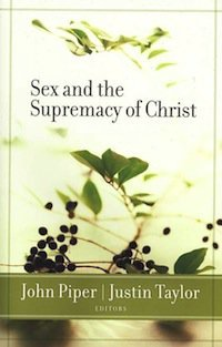 Book Review – Sex and the Supremacy of Christ